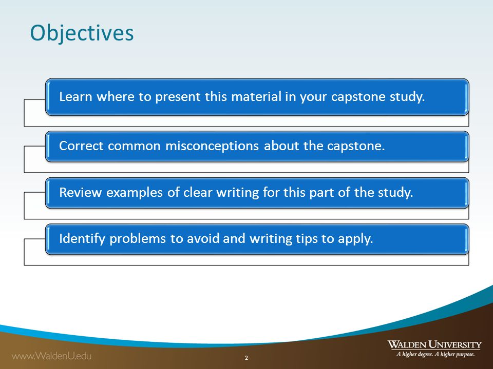 Objectives Learn where to present this material in your capstone study.