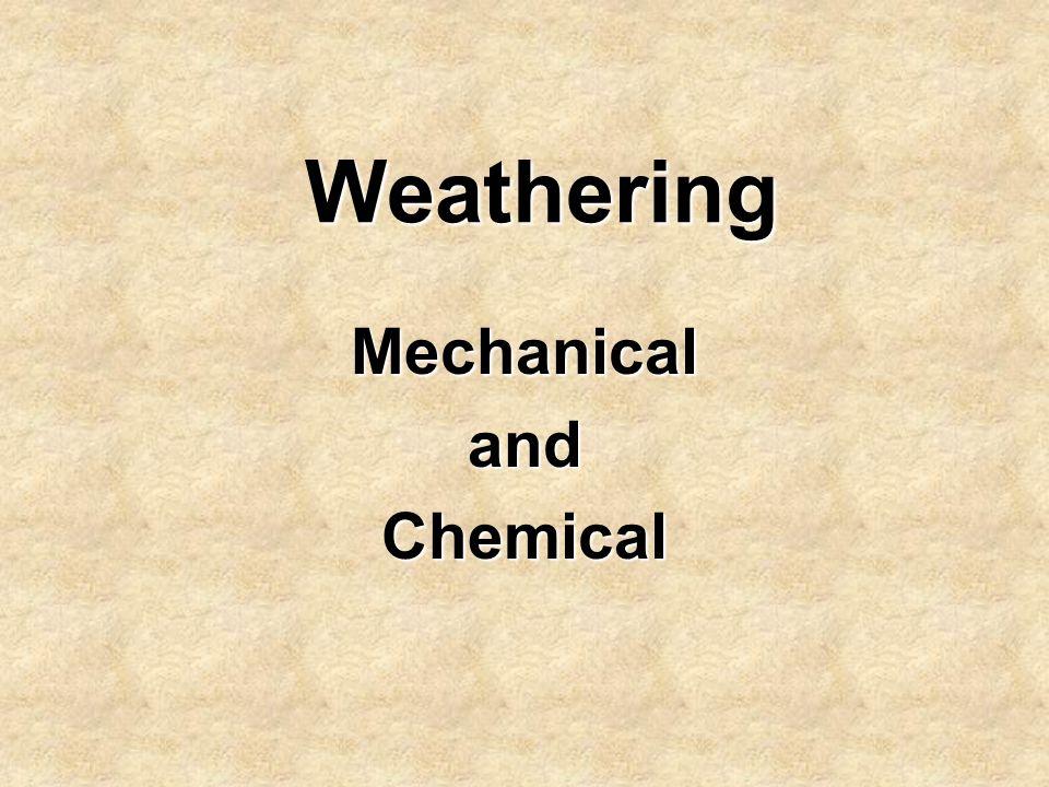 Weathering MechanicalandChemical