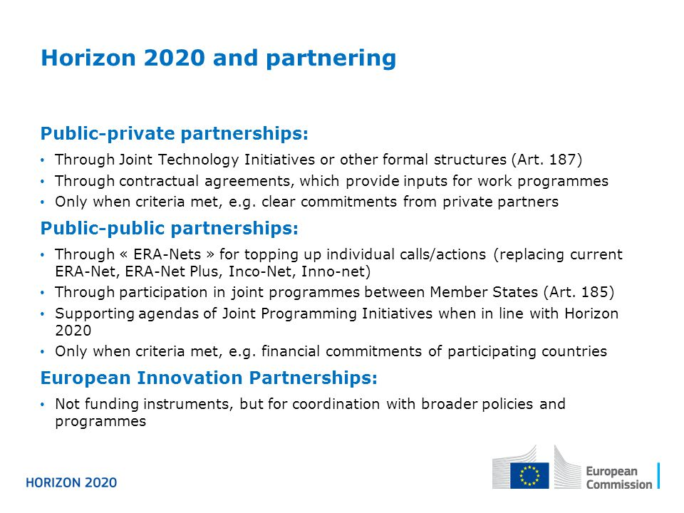 Horizon 2020 and partnering Public-private partnerships: Through Joint Technology Initiatives or other formal structures (Art.