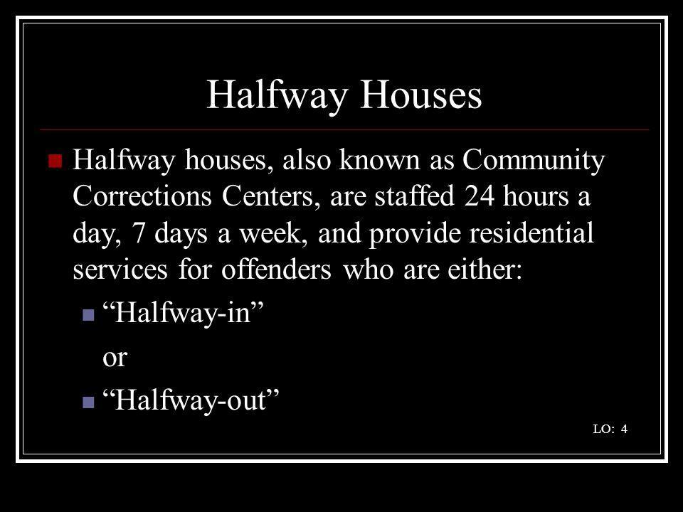 Halfway Houses, Con't.