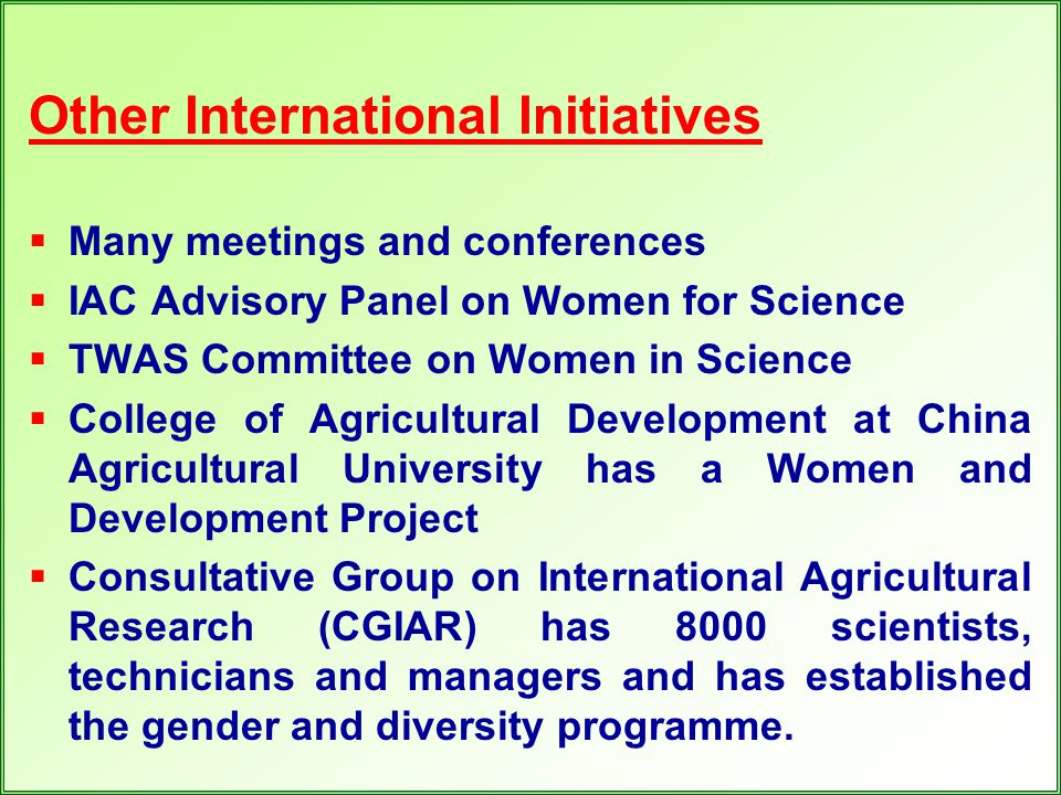 Other International Initiatives  Many meetings and conferences  IAC Advisory Panel on Women for Science  TWAS Committee on Women in Science  Colle
