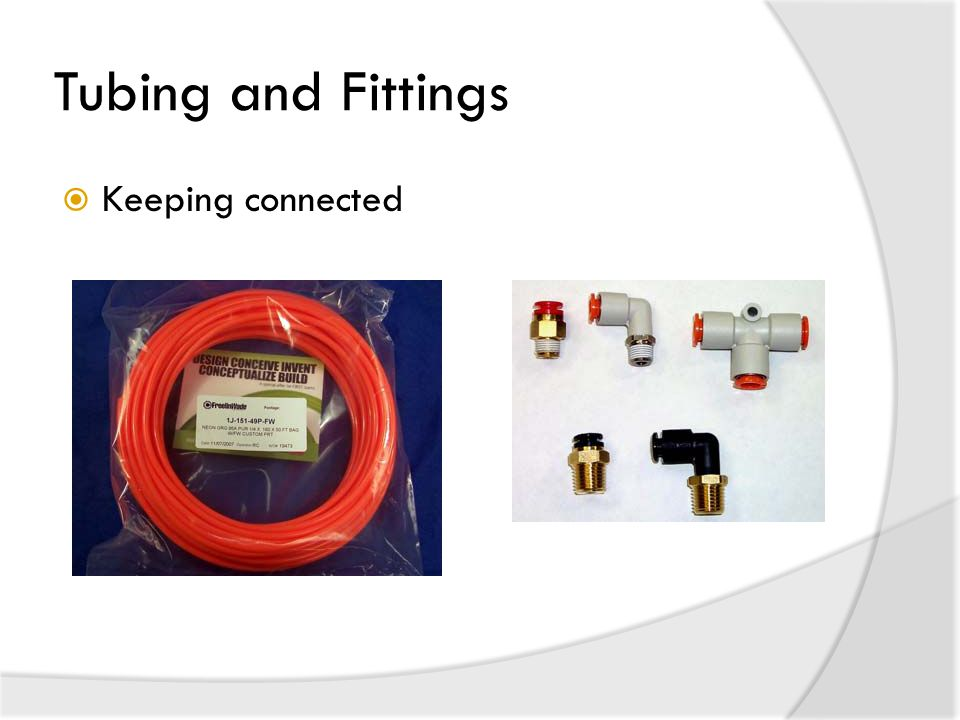 Tubing and Fittings  Keeping connected