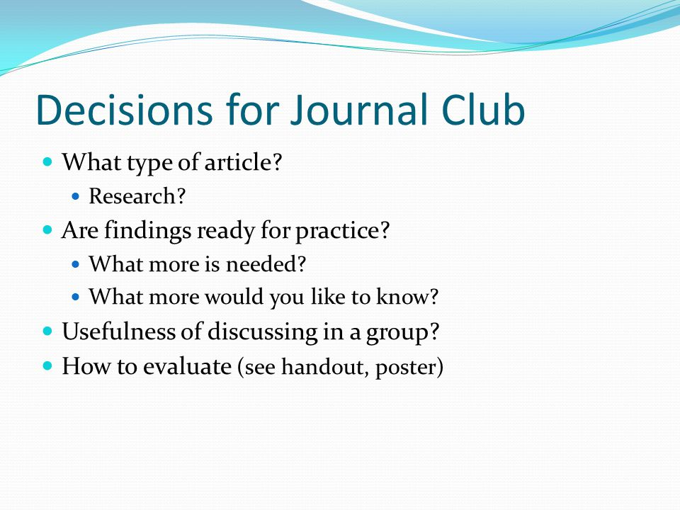Decisions for Journal Club What type of article. Research.
