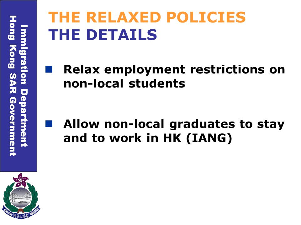 Immigration Department Hong Kong SAR Government IMMIGRATION ARRANGEMENTS FOR NON-LOCAL GRADUATES