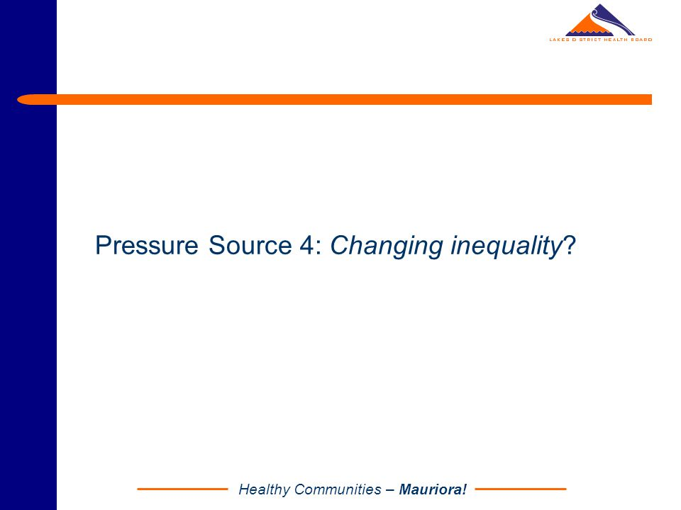 Healthy Communities – Mauriora! Pressure Source 4: Changing inequality?