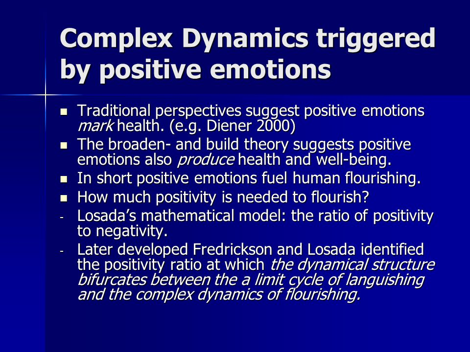 Complex Dynamics triggered by positive emotions Traditional perspectives suggest positive emotions mark health.