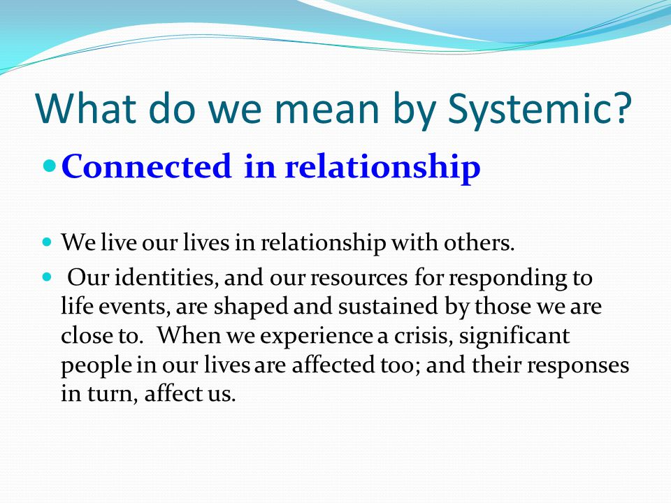 What do we mean by Systemic.