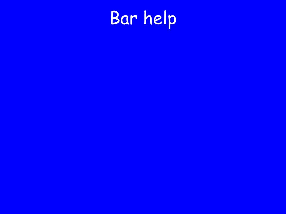 Bar help