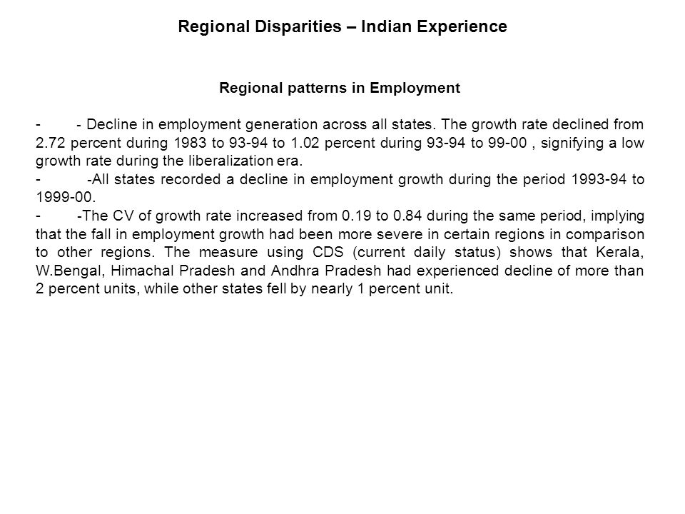 Regional patterns in Employment - - Decline in employment generation across all states.