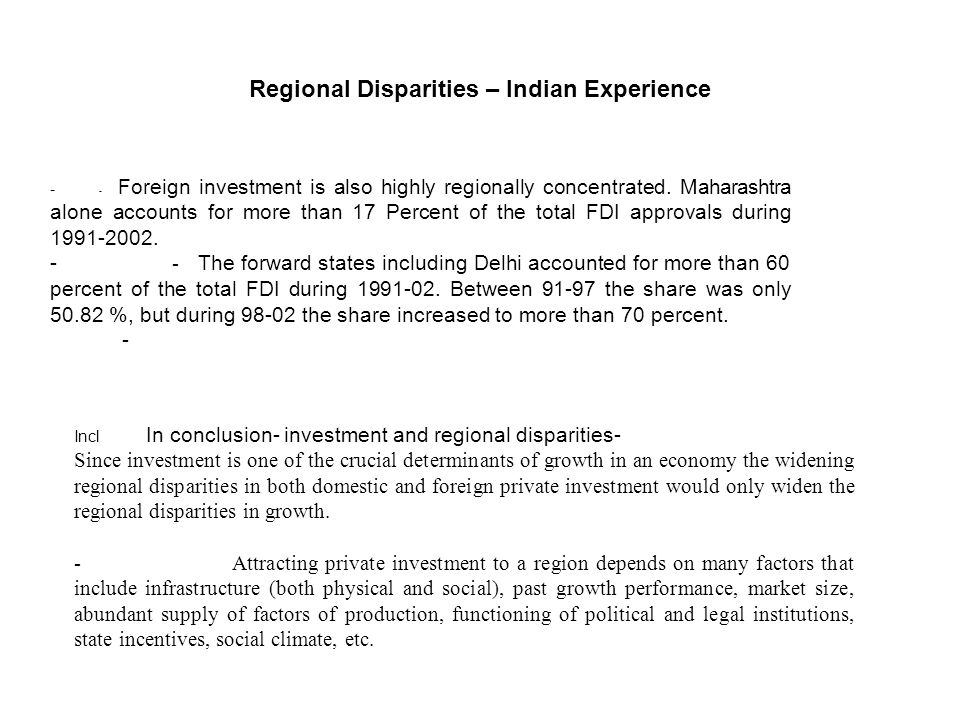 - - Foreign investment is also highly regionally concentrated.