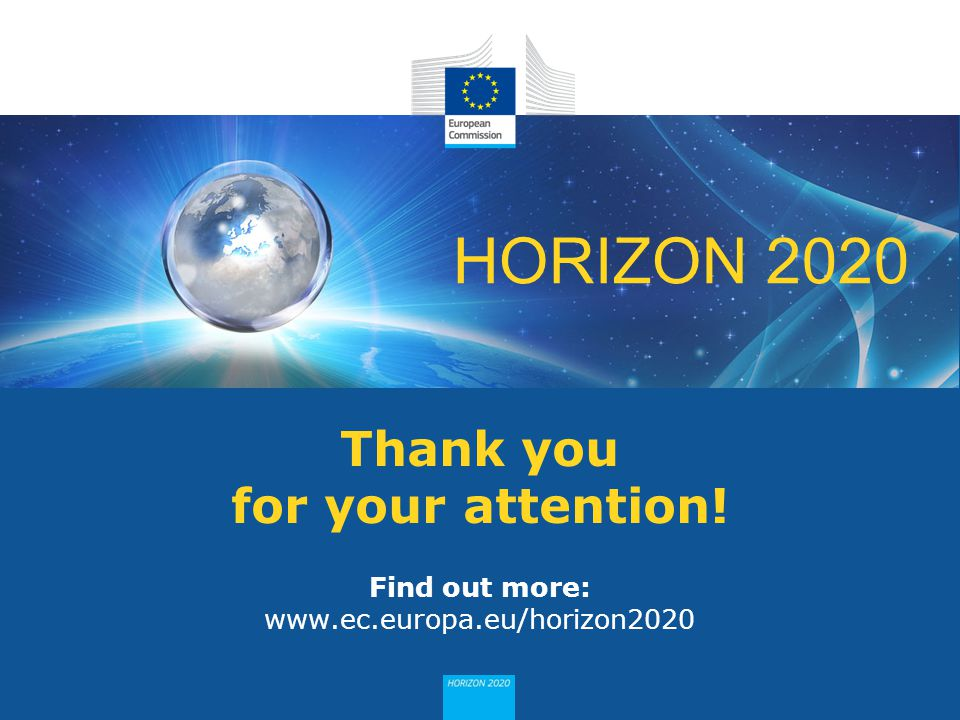 HORIZON 2020 Thank you for your attention! Find out more: