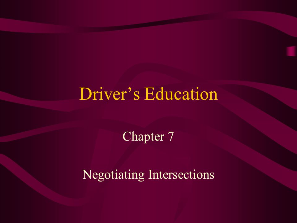 Driver's Education Chapter 7 Negotiating Intersections