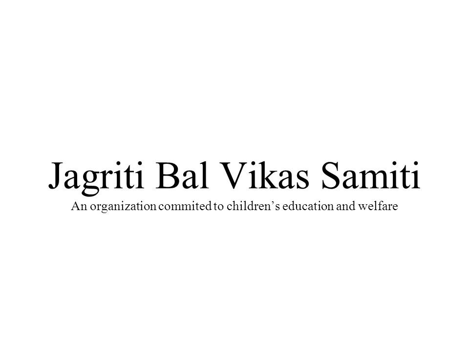 Jagriti Bal Vikas Samiti An organization commited to children's education and welfare
