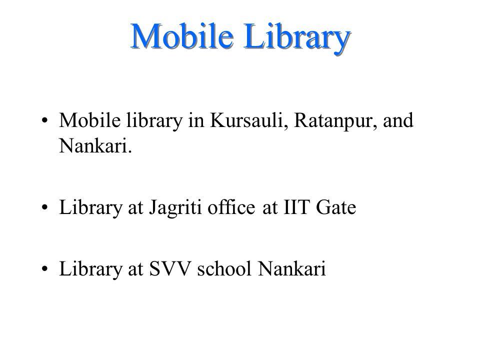 Mobile Library Mobile library in Kursauli, Ratanpur, and Nankari.
