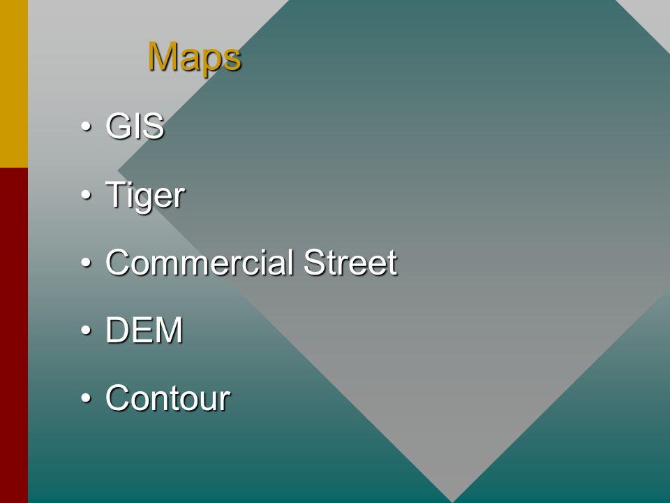 Maps GISGIS TigerTiger Commercial StreetCommercial Street DEMDEM ContourContour