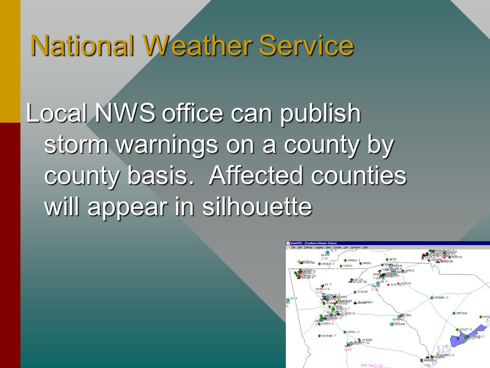 National Weather Service Local NWS office can publish storm warnings on a county by county basis.