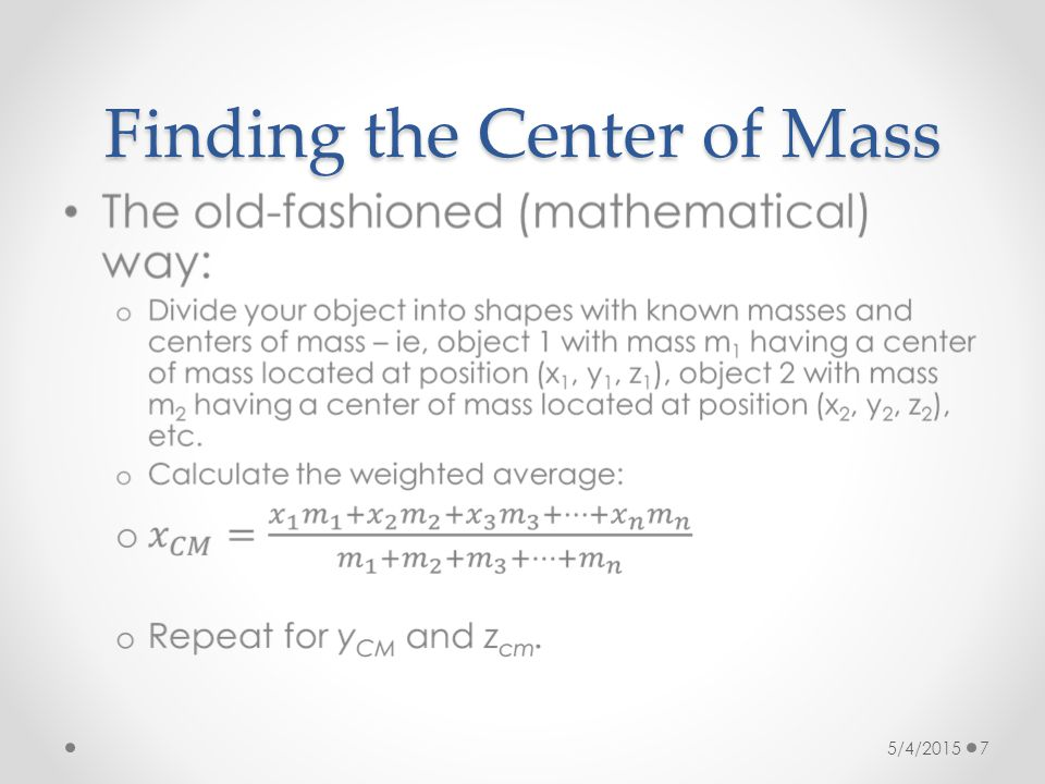 Finding the Center of Mass 5/4/2015 7