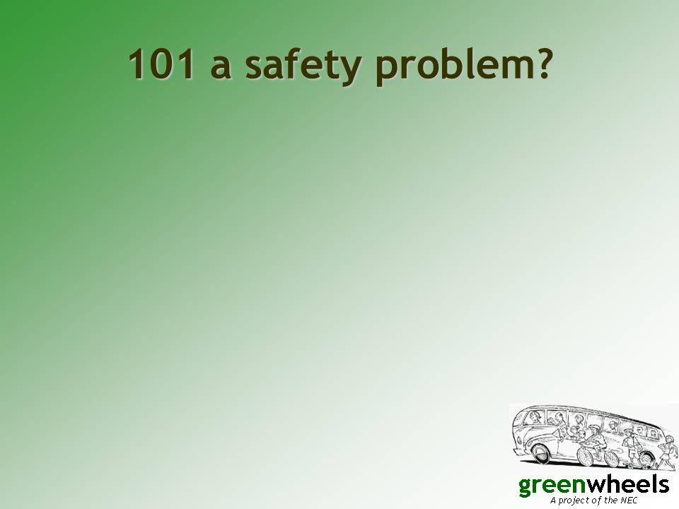 101 a safety problem?