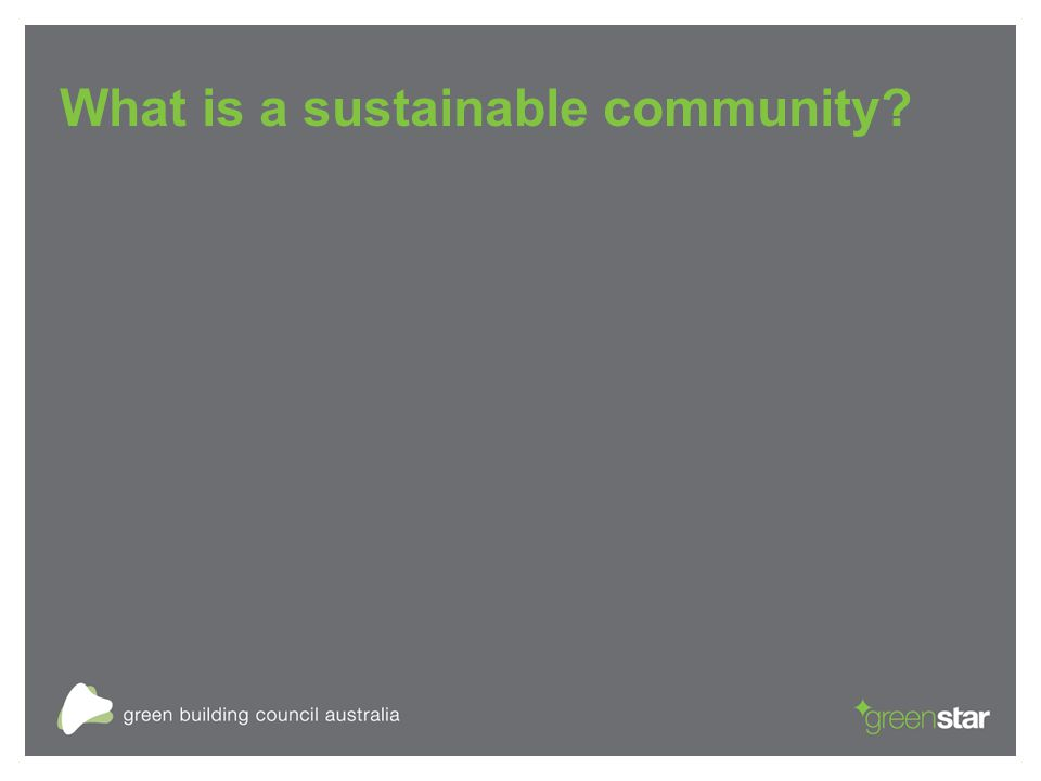 What is a sustainable community?