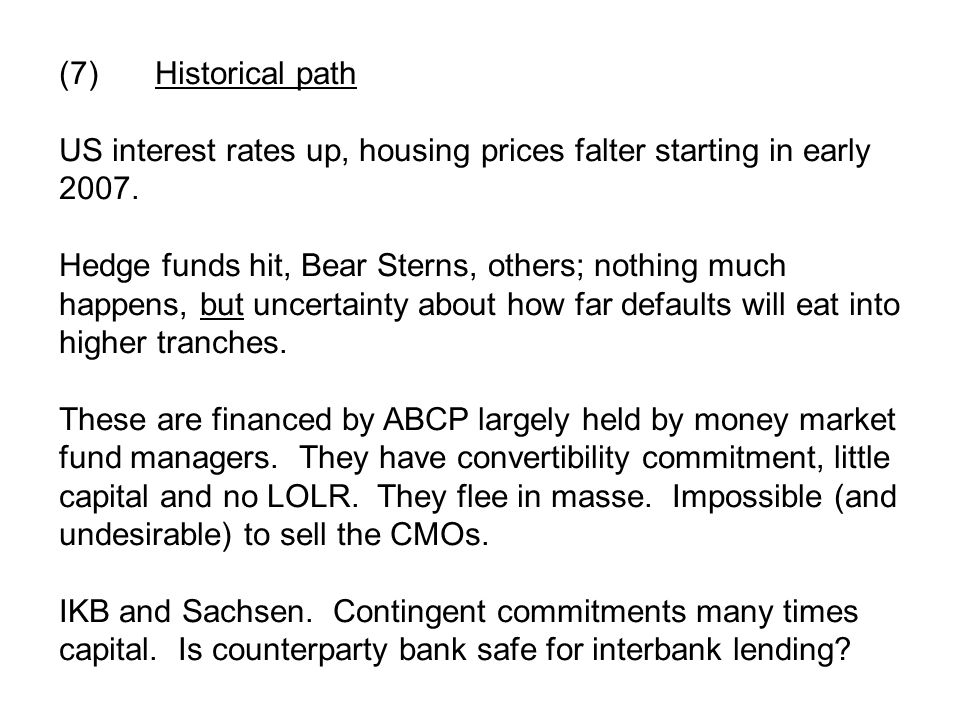 (8)Historical path (cont'd) Banks can see contingent commitments coming home to roost, plus doubts about counterparties.