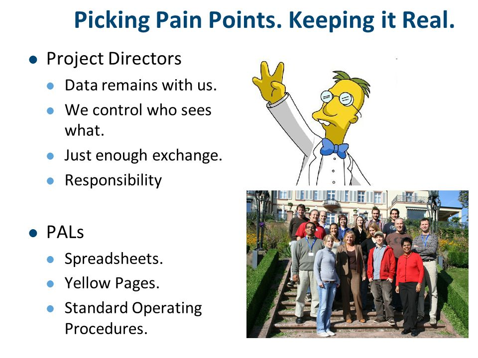 Picking Pain Points. Keeping it Real. Project Directors Data remains with us.