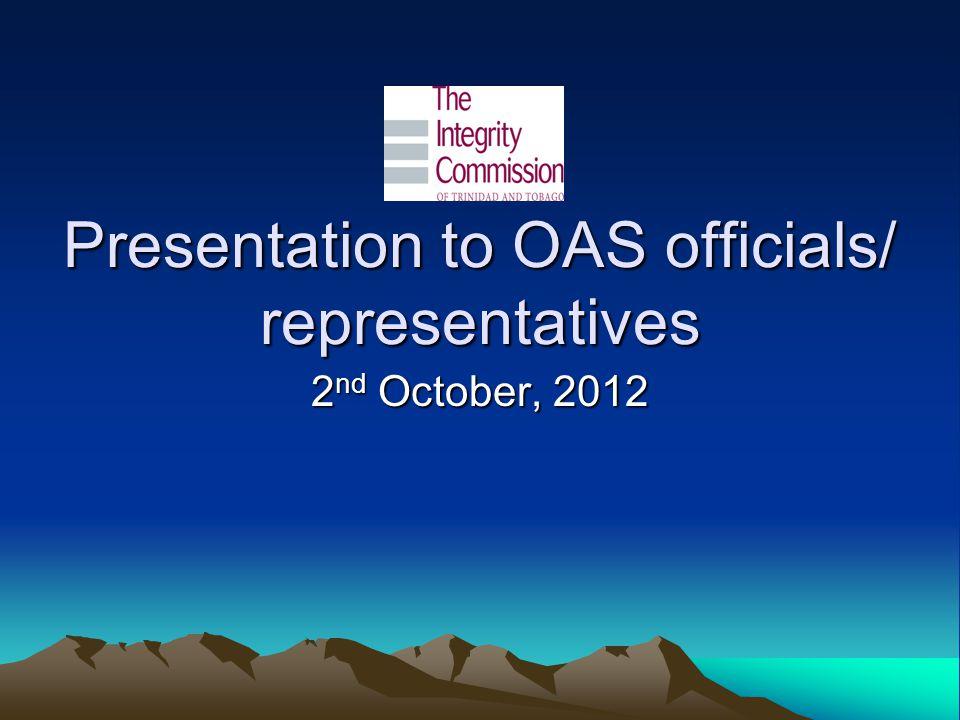 Presentation to OAS officials/ representatives 2 nd October, 2012