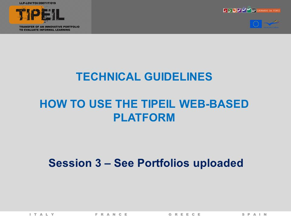 TECHNICAL GUIDELINES HOW TO USE THE TIPEIL WEB-BASED PLATFORM Session 3 – See Portfolios uploaded