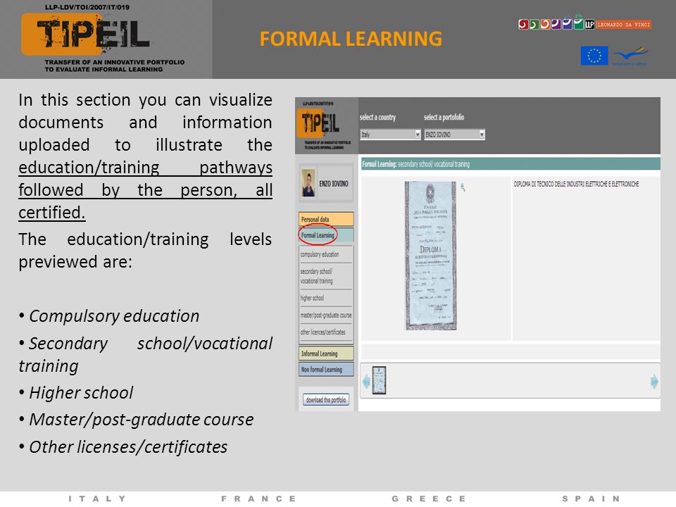 FORMAL LEARNING In this section you can visualize documents and information uploaded to illustrate the education/training pathways followed by the person, all certified.