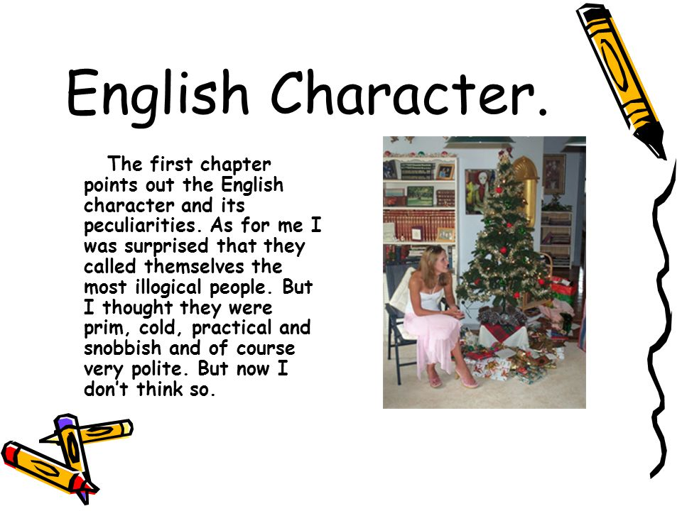 English Character. The first chapter points out the English character and its peculiarities.