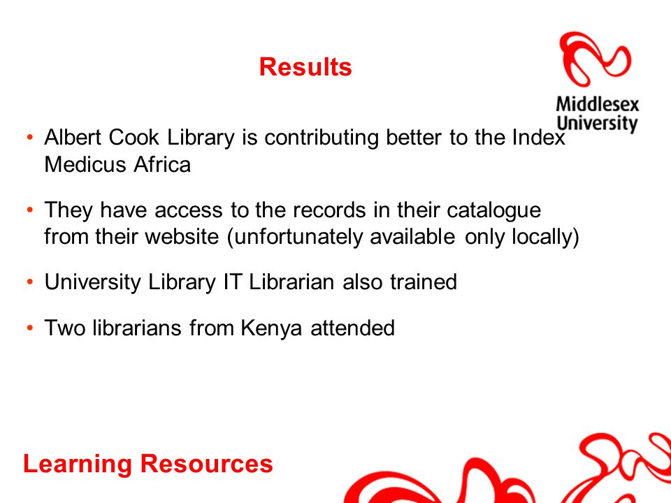 Learning Resources Results Albert Cook Library is contributing better to the Index Medicus Africa They have access to the records in their catalogue f
