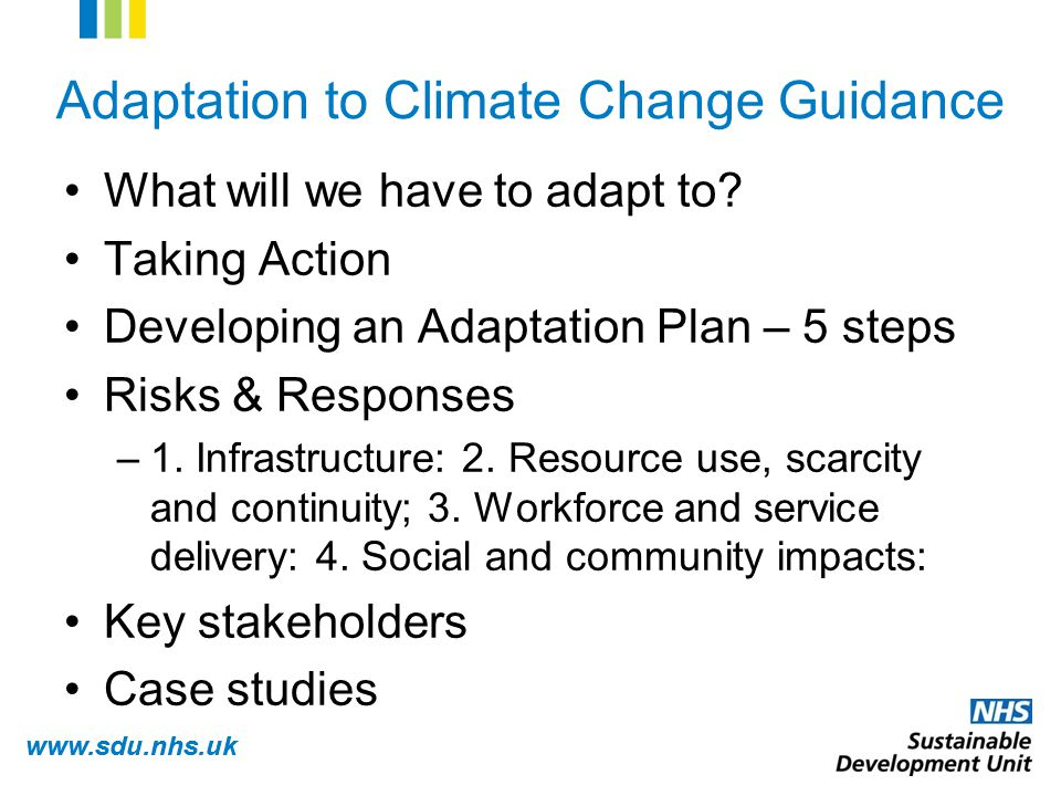 www.sdu.nhs.uk Adaptation to Climate Change Guidance What will we have to adapt to.