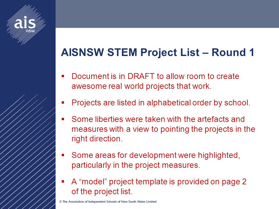 AISNSW STEM Project List – Round 1  Document is in DRAFT to allow room to create awesome real world projects that work.