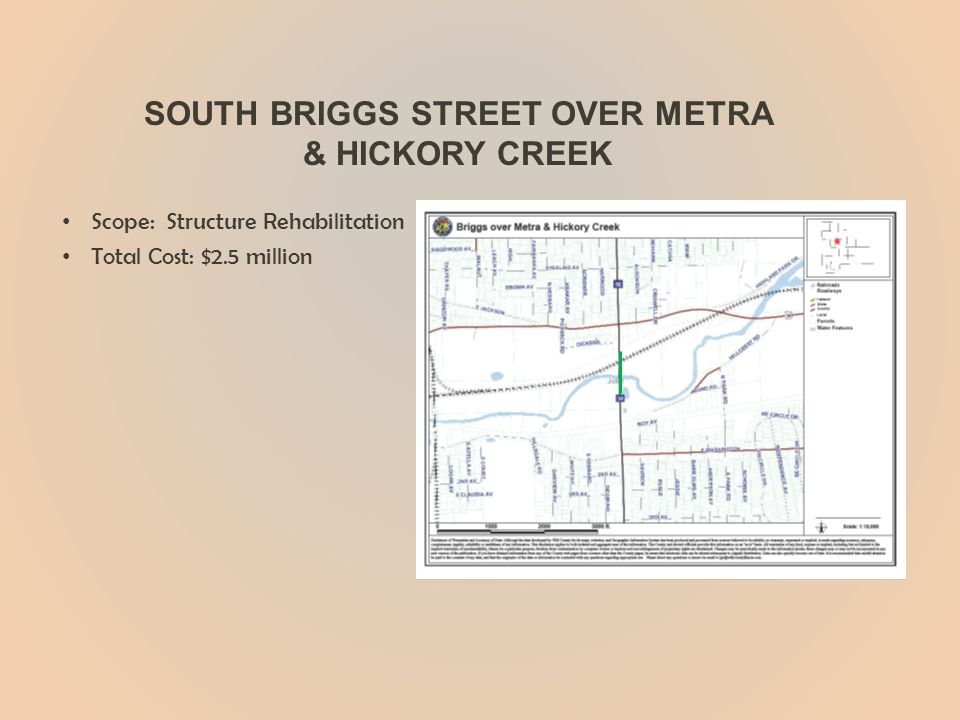 SOUTH BRIGGS STREET OVER METRA & HICKORY CREEK Scope: Structure Rehabilitation Total Cost: $2.5 million