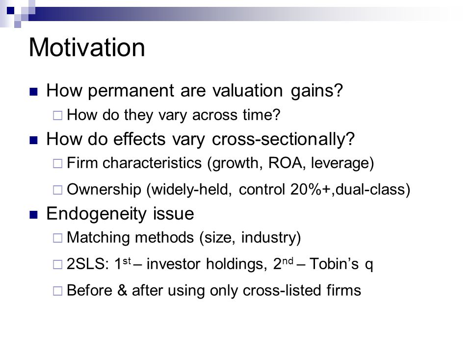Findings Only transitory increase in valuation from cross- listing; disappears in 3 years Not explained by changing U.S.