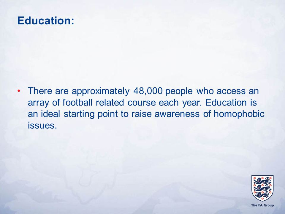 Education: There are approximately 48,000 people who access an array of football related course each year.