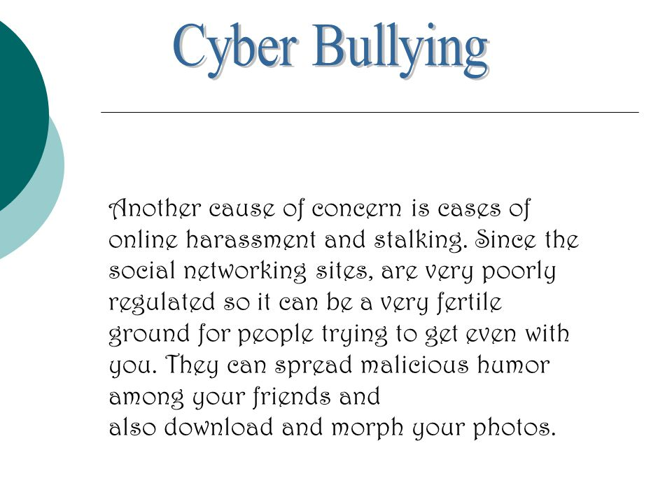 Another cause of concern is cases of online harassment and stalking.