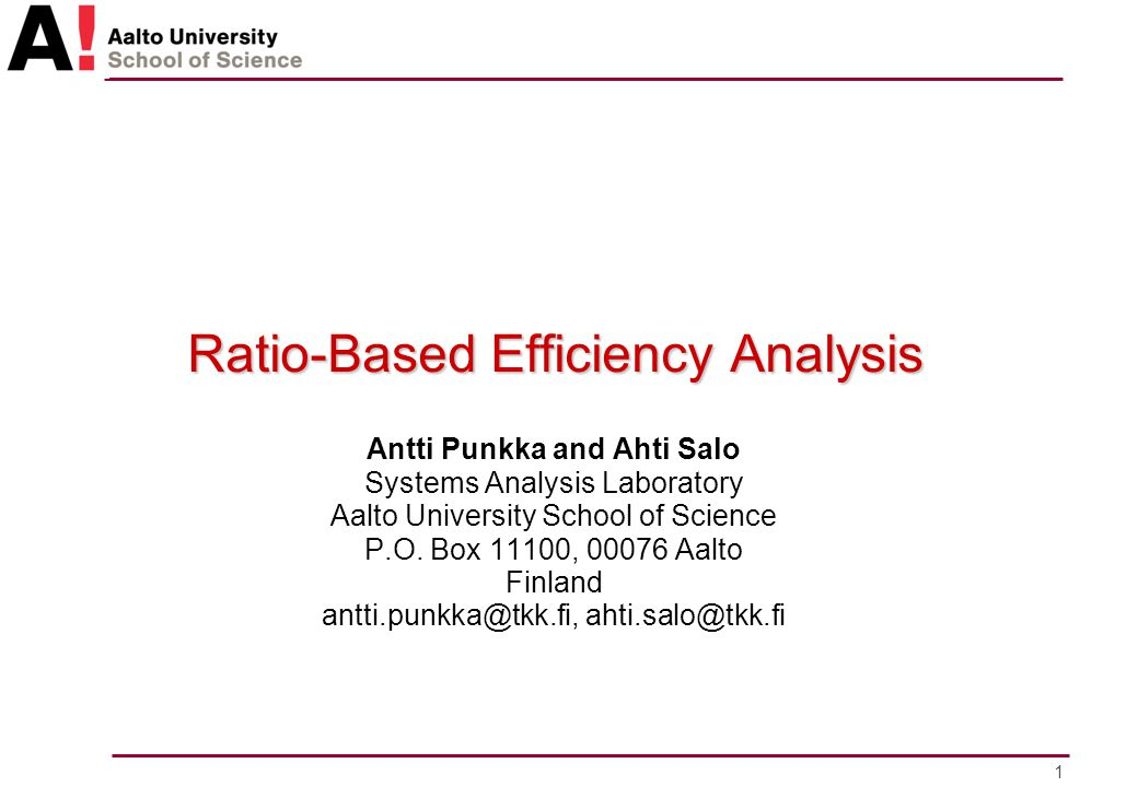 2 n Efficiency Ratio of DMU k, k = 1,...,K n Possible preference statements constrain the relative values of outputs and inputs –Linear constraints on output and input weights, cf.