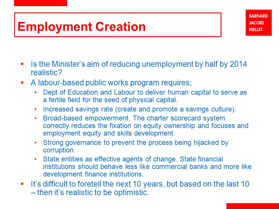 Employment Creation  Is the Minister's aim of reducing unemployment by half by 2014 realistic.