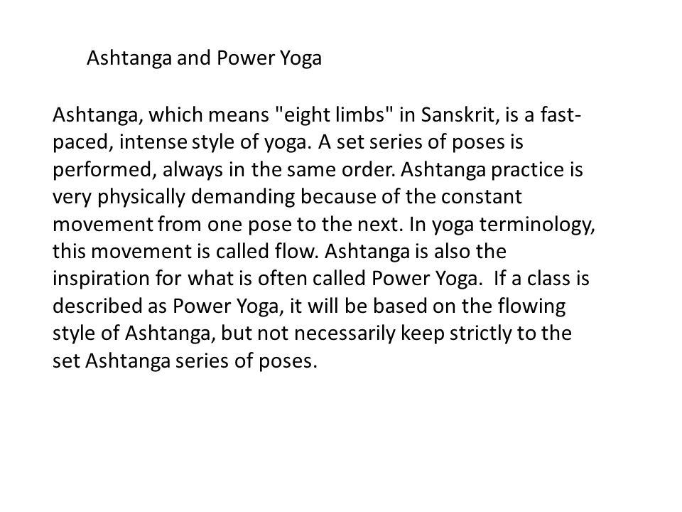 Ashtanga, which means