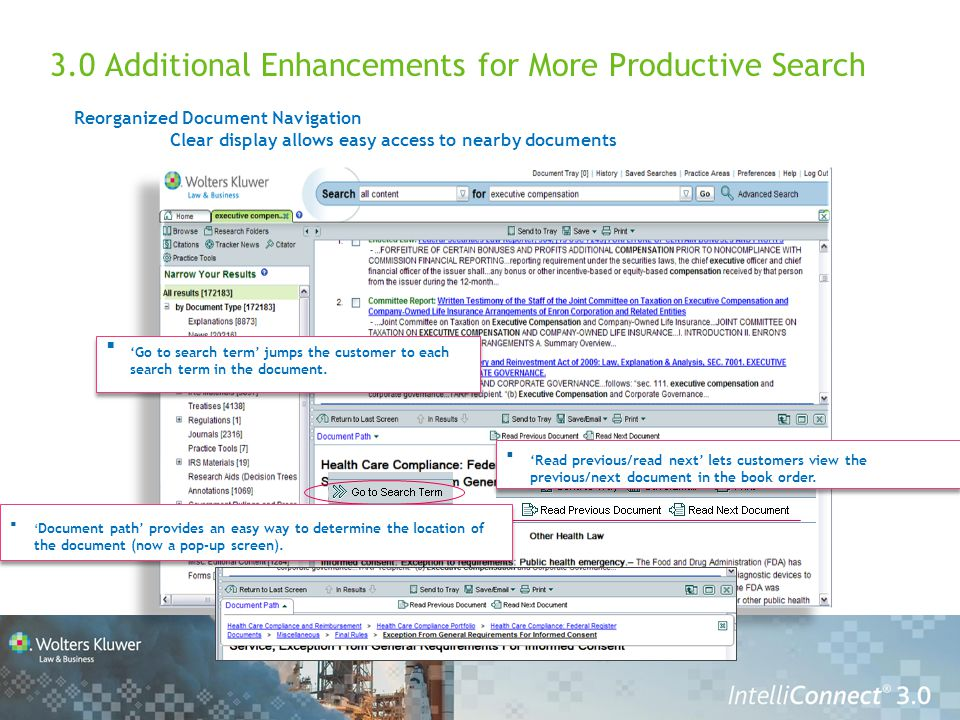 3.0 Additional Enhancements for More Productive Search Reorganized Document Navigation Clear display allows easy access to nearby documents  'Read previous/read next' lets customers view the previous/next document in the book order.