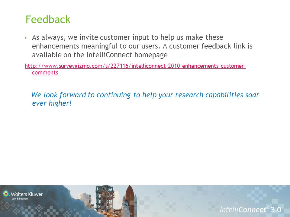 Feedback As always, we invite customer input to help us make these enhancements meaningful to our users.