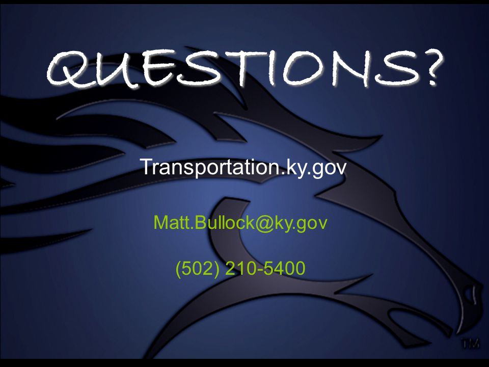 QUESTIONS Matt.Bullock@ky.gov (502) 210-5400 Transportation.ky.gov