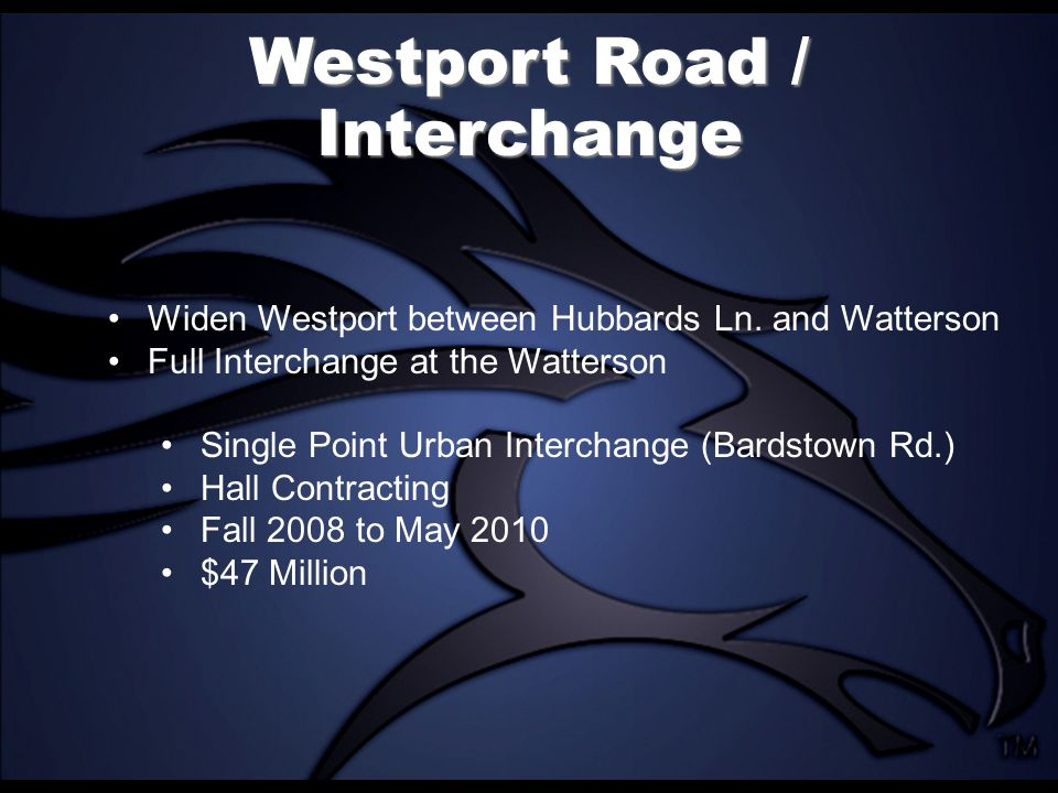 Westport Road / Interchange Widen Westport between Hubbards Ln.