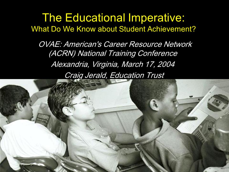 The Educational Imperative: What Do We Know about Student Achievement.