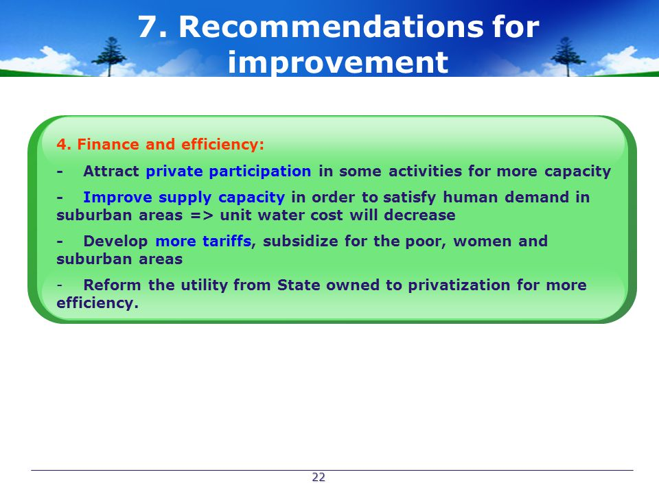 22 7. Recommendations for improvement 4.