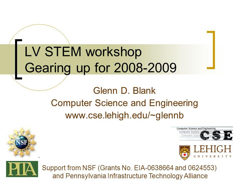 LV STEM workshop Gearing up for 2008-2009 Glenn D.