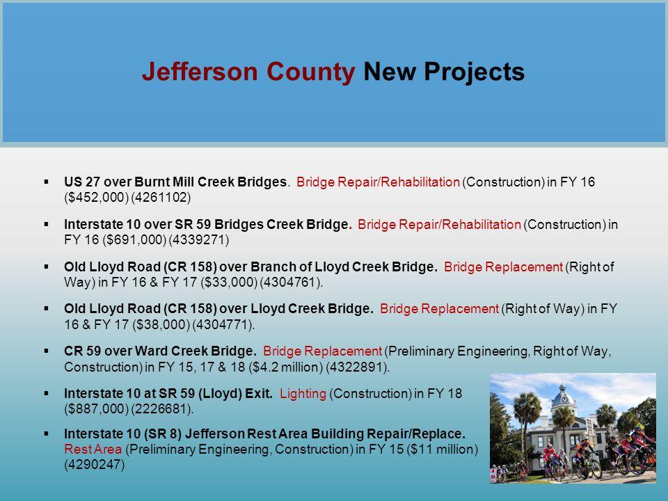 Jefferson County New Projects  US 27 over Burnt Mill Creek Bridges. Bridge Repair/Rehabilitation (Construction) in FY 16 ($452,000) (4261102)  Inter