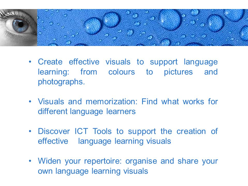 Page 2 Create effective visuals to support language learning: from colours to pictures and photographs. Visuals and memorization: Find what works for
