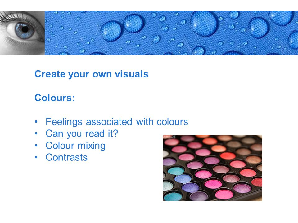 Page 6 Create your own visuals Colours: Feelings associated with colours Can you read it.