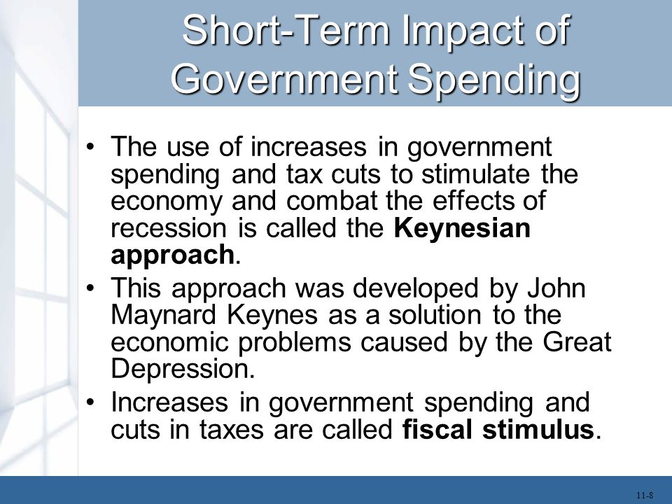 Short-Term Impact of Government Spending The use of increases in government spending and tax cuts to stimulate the economy and combat the effects of r